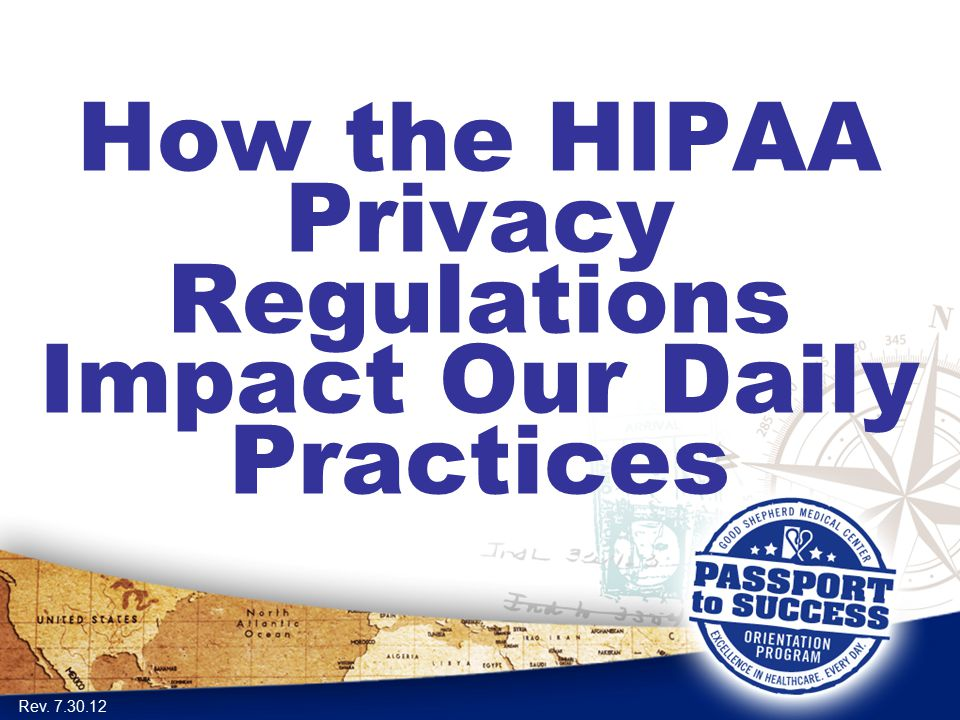 How the HIPAA Privacy Regulations Impact Our Daily Practices
