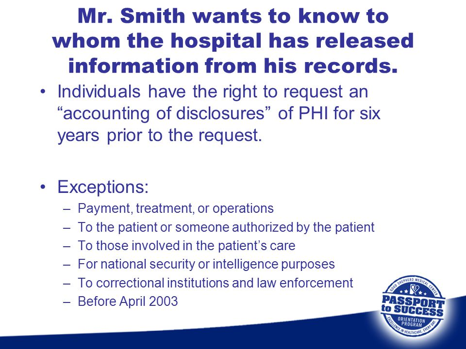 Mr. Smith wants to know to whom the hospital has released information from his records.