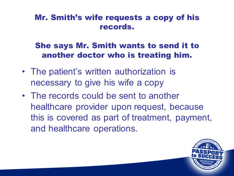 Mr. Smith's wife requests a copy of his records. She says Mr