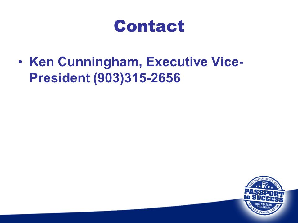Contact Ken Cunningham, Executive Vice-President (903)315-2656