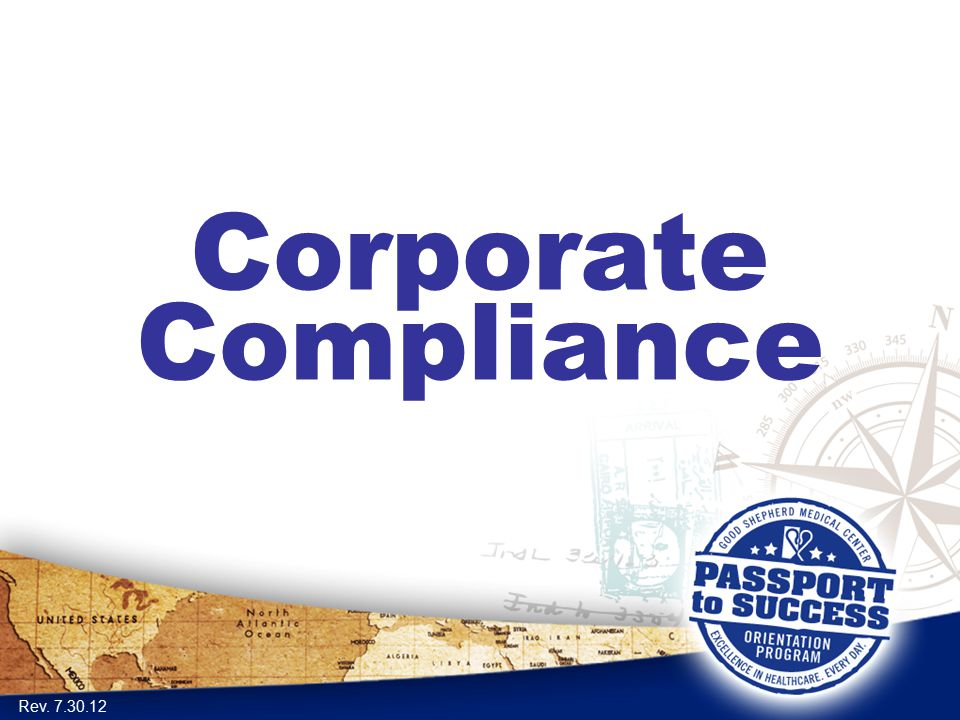 Corporate Compliance Rev. 7.30.12