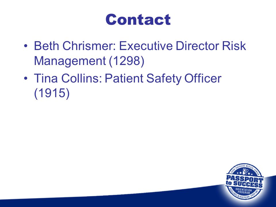 Contact Beth Chrismer: Executive Director Risk Management (1298)