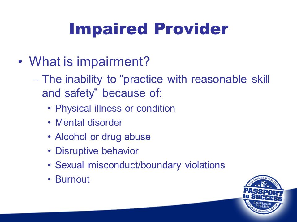 Impaired Provider What is impairment