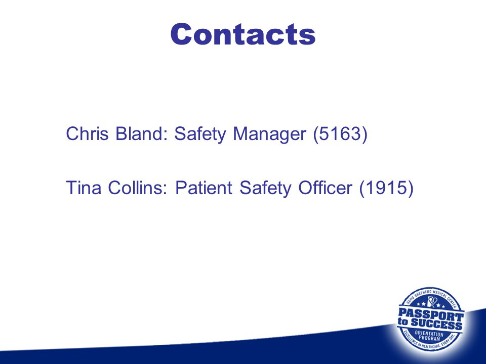 Contacts Chris Bland: Safety Manager (5163)