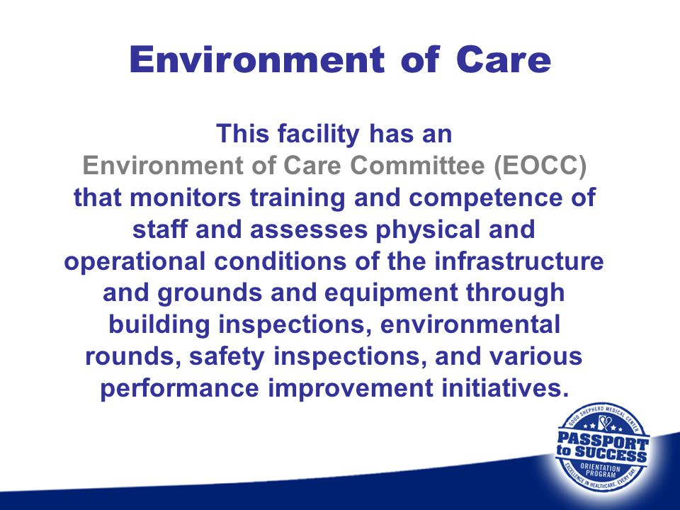 Environment of Care This facility has an