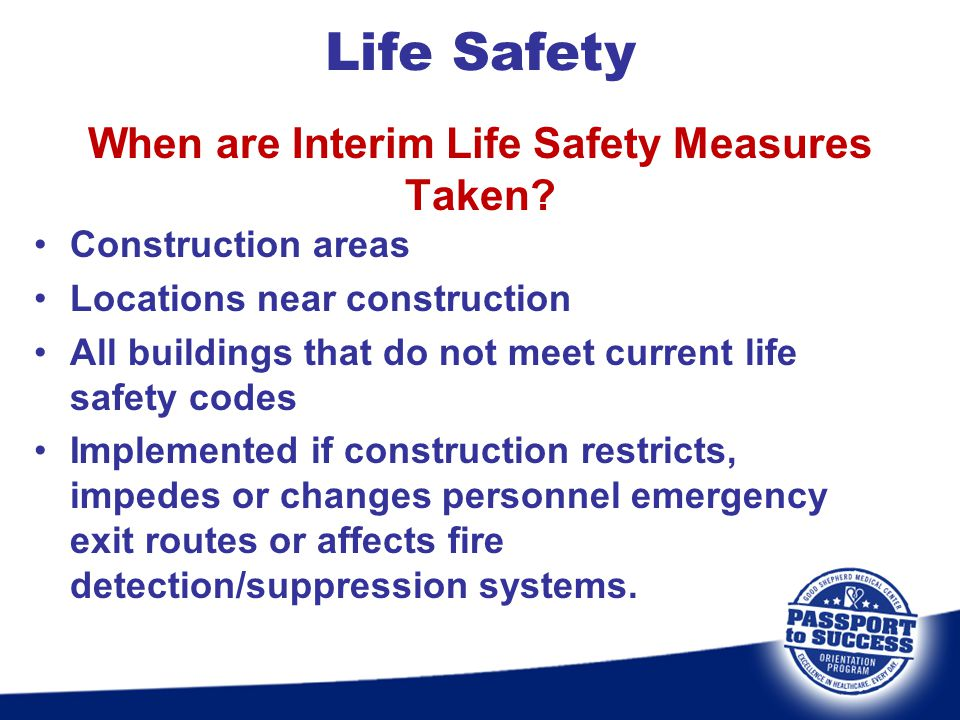 When are Interim Life Safety Measures Taken