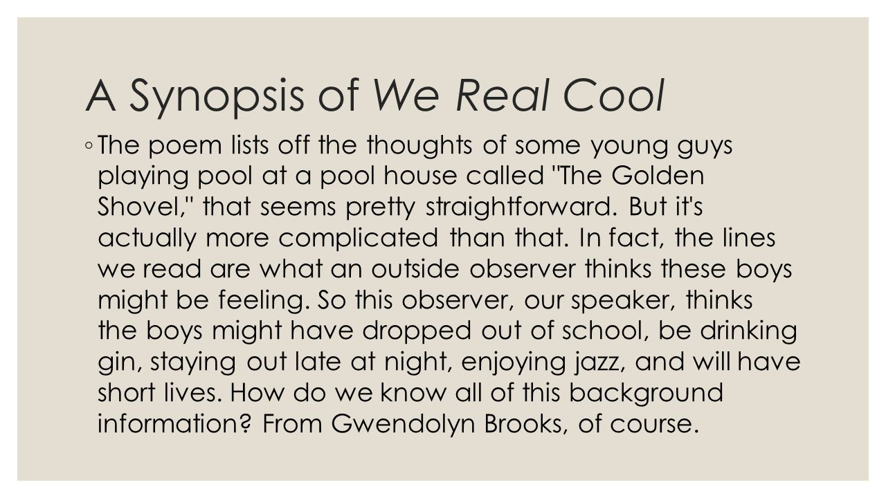 A Synopsis of We Real Cool