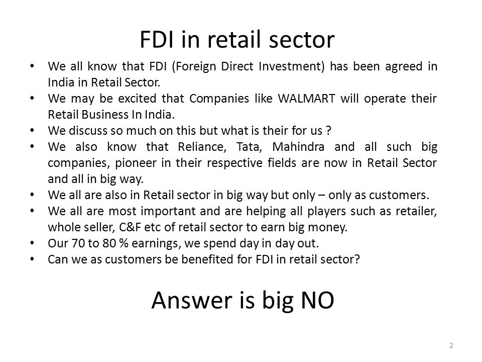 FDI in retail sector We all know that FDI (Foreign Direct Investment) has been agreed in India in Retail Sector.