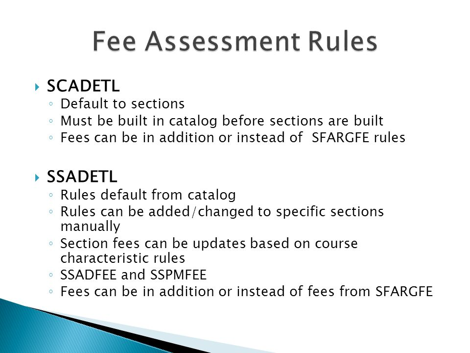 Fee Assessment Rules SCADETL SSADETL Default to sections