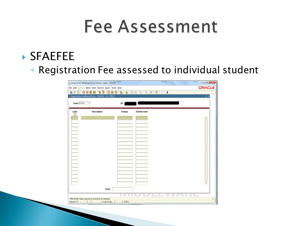 Fee Assessment SFAEFEE Registration Fee assessed to individual student