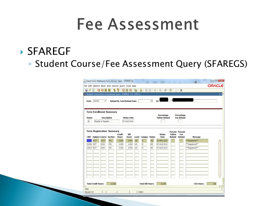 Fee Assessment SFAREGF Student Course/Fee Assessment Query (SFAREGS)
