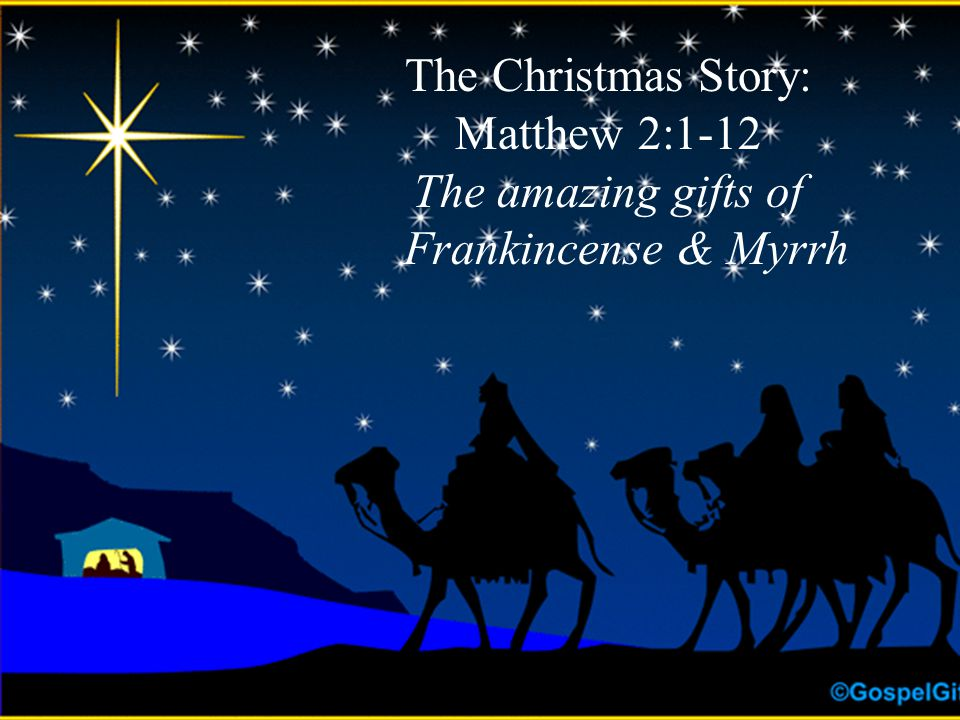 The amazing gifts of Frankincense & Myrrh