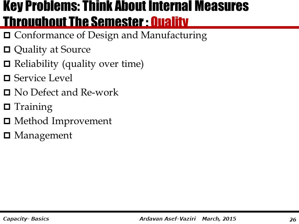 Key Problems: Think About Internal Measures Throughout The Semester : Quality