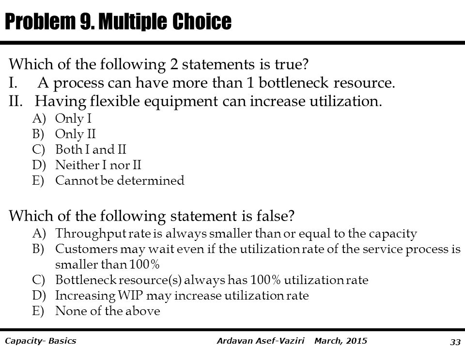 Problem 9. Multiple Choice