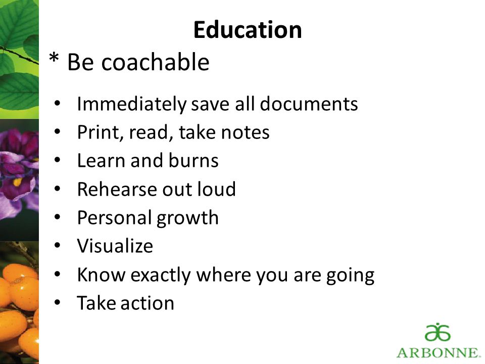 Education * Be coachable