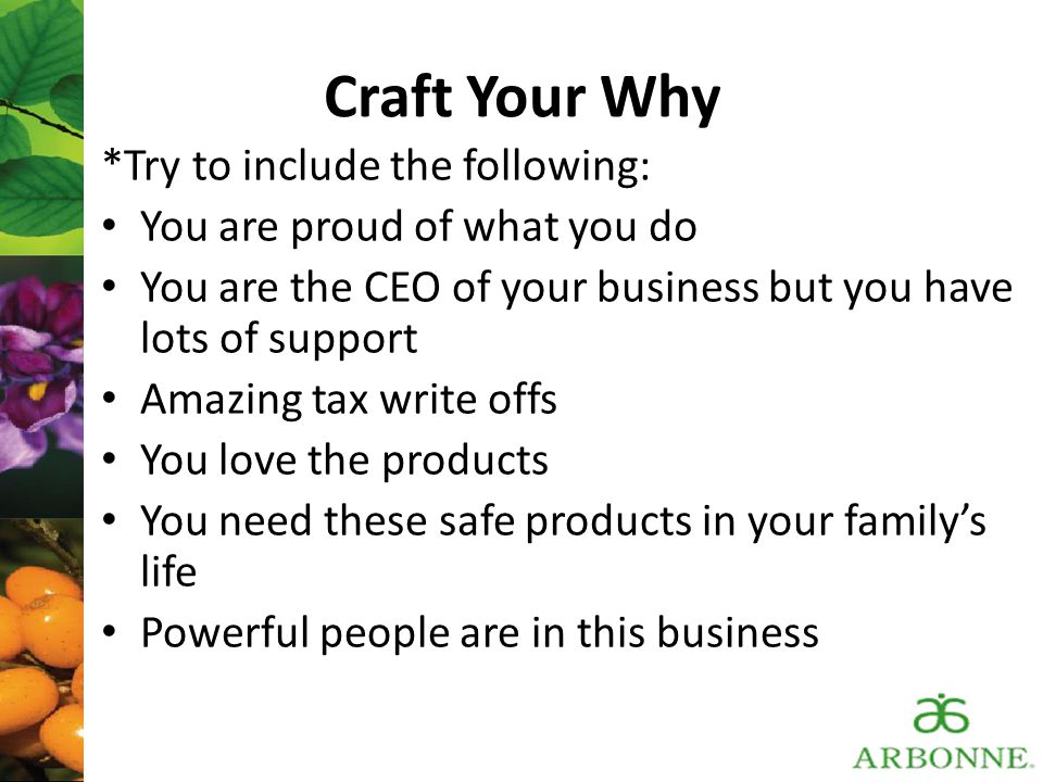 Craft Your Why *Try to include the following: