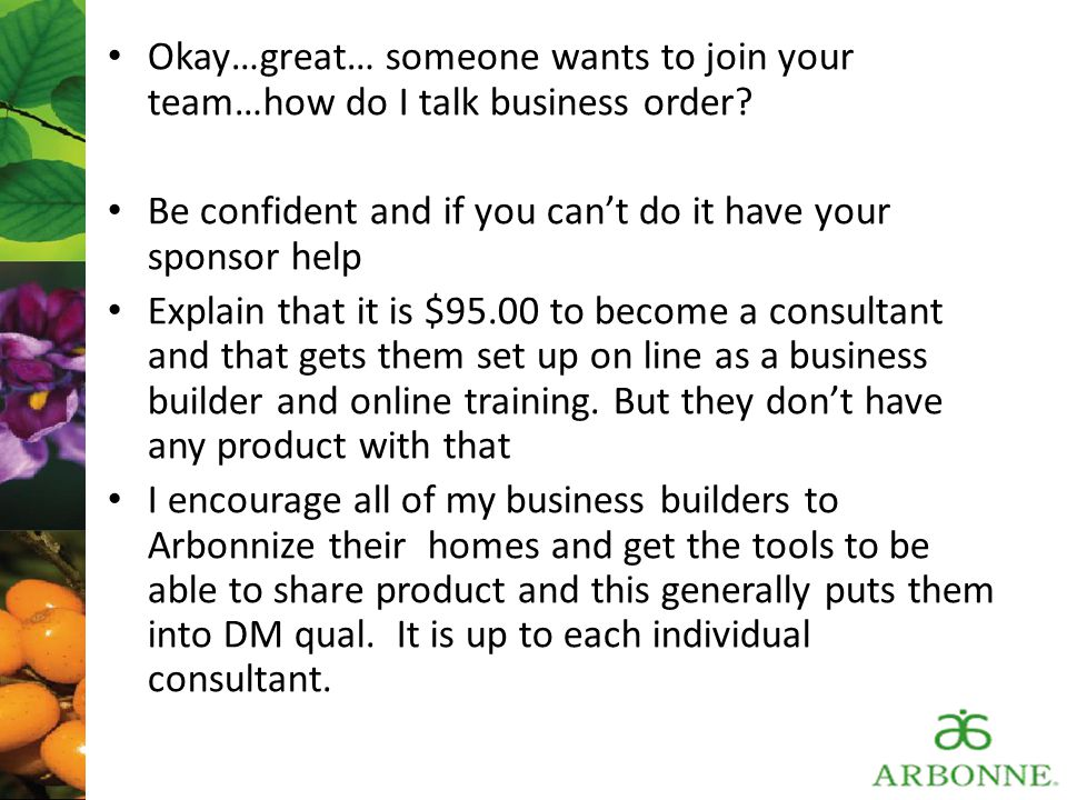 Okay…great… someone wants to join your team…how do I talk business order