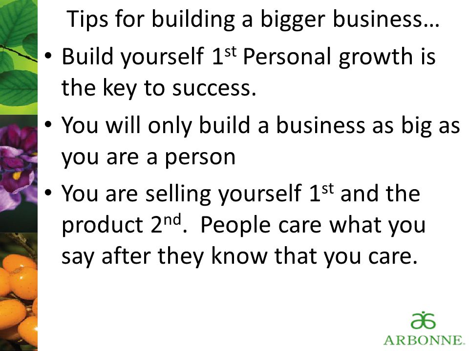 Tips for building a bigger business…