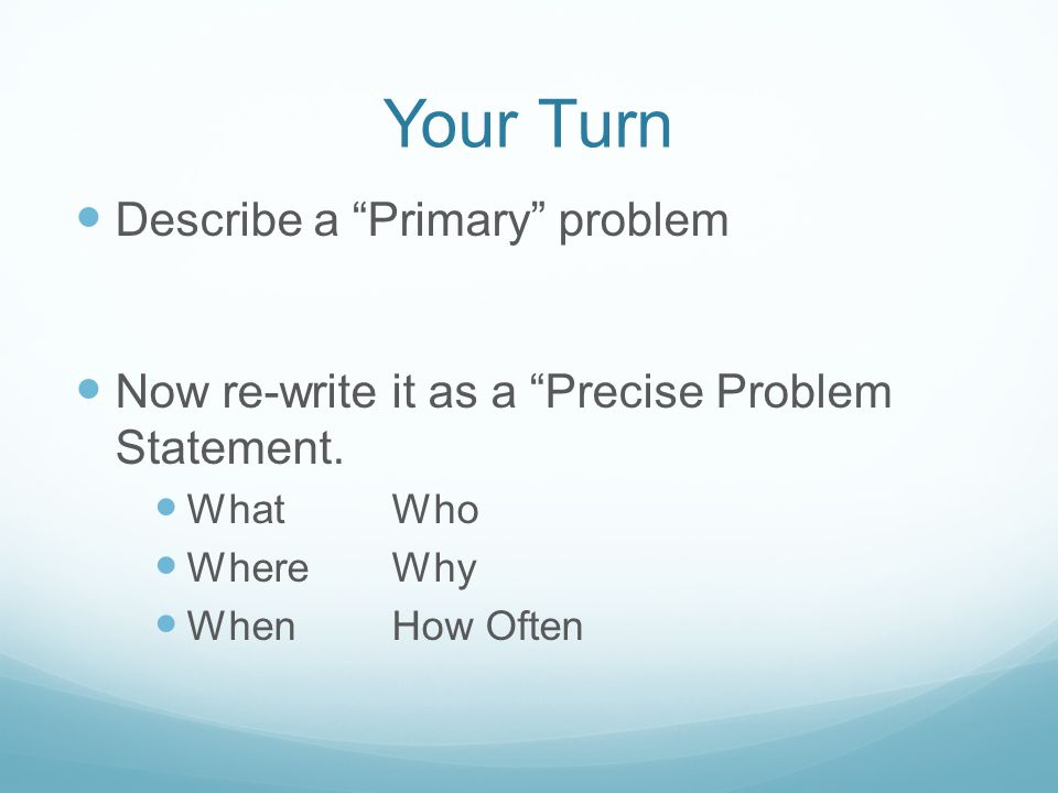 Your Turn Describe a Primary problem