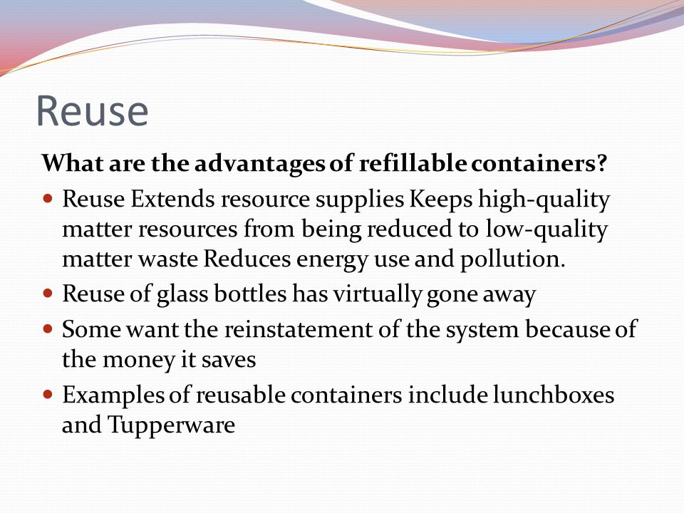 Reuse What are the advantages of refillable containers