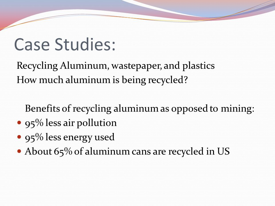 Case Studies: Recycling Aluminum, wastepaper, and plastics