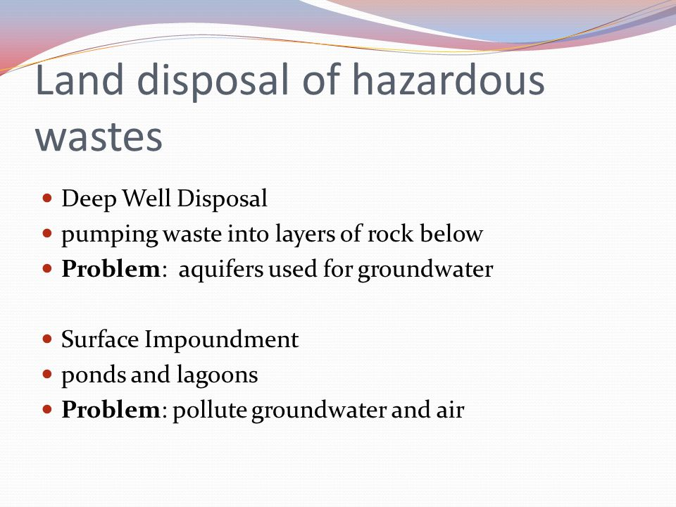 Land disposal of hazardous wastes