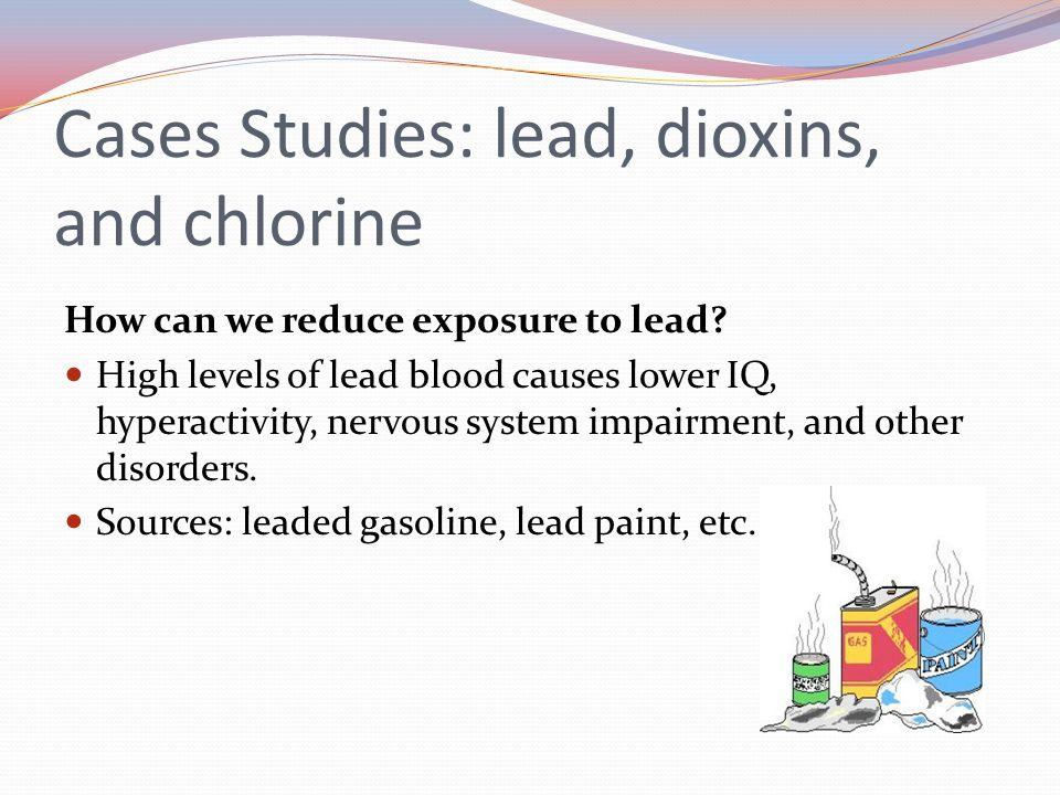 Cases Studies: lead, dioxins, and chlorine