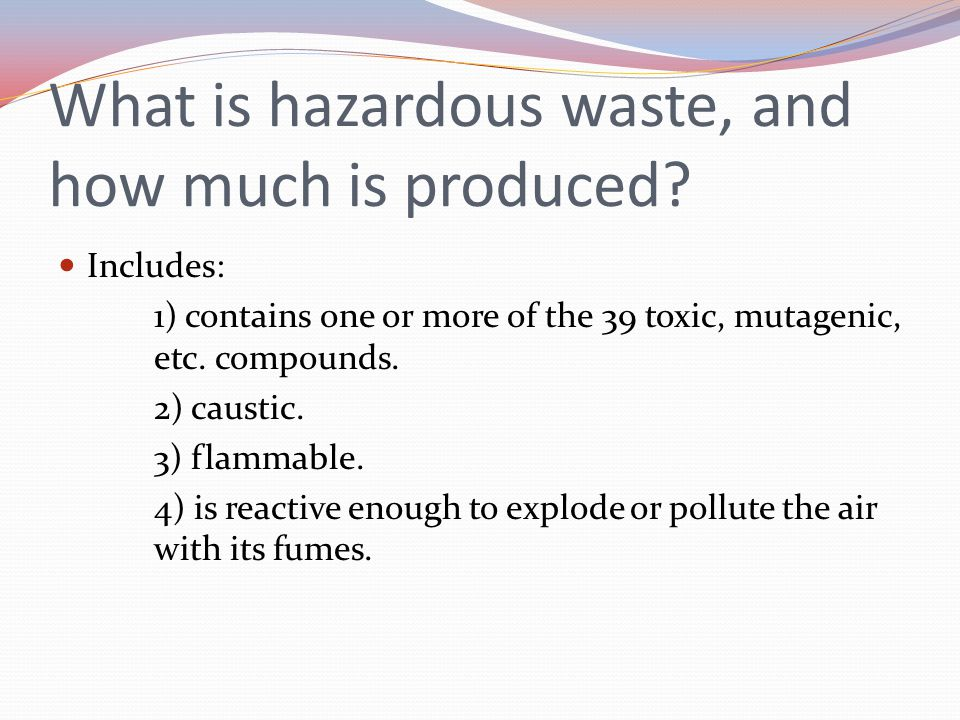What is hazardous waste, and how much is produced