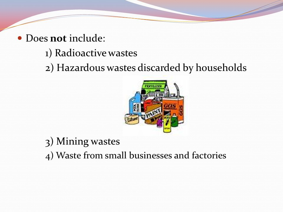 2) Hazardous wastes discarded by households