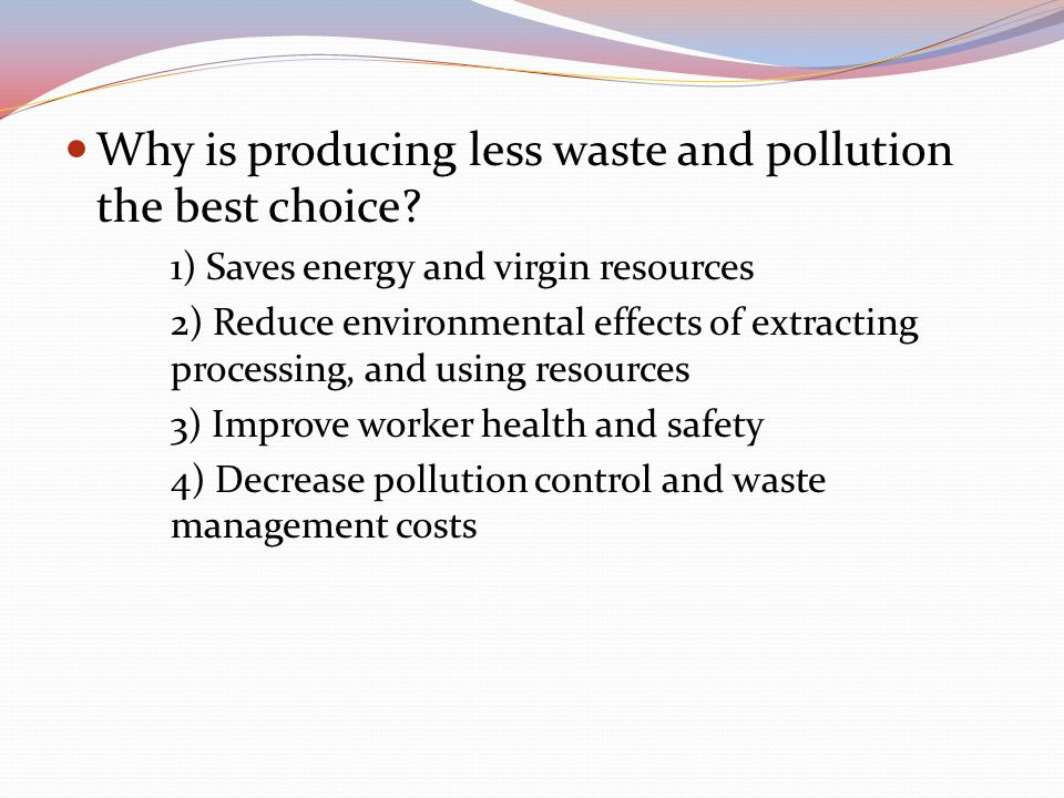 Why is producing less waste and pollution the best choice