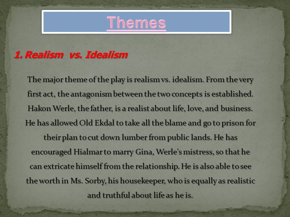 Themes Realism vs. Idealism