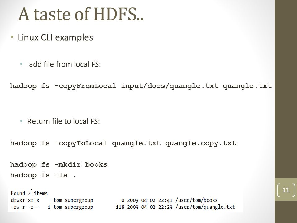A taste of HDFS.. Linux CLI examples add file from local FS: