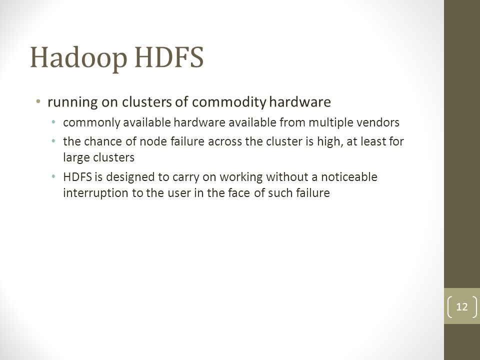 Hadoop HDFS running on clusters of commodity hardware
