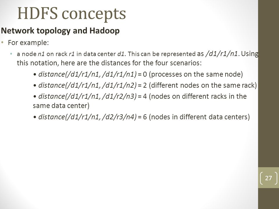HDFS concepts Network topology and Hadoop For example:
