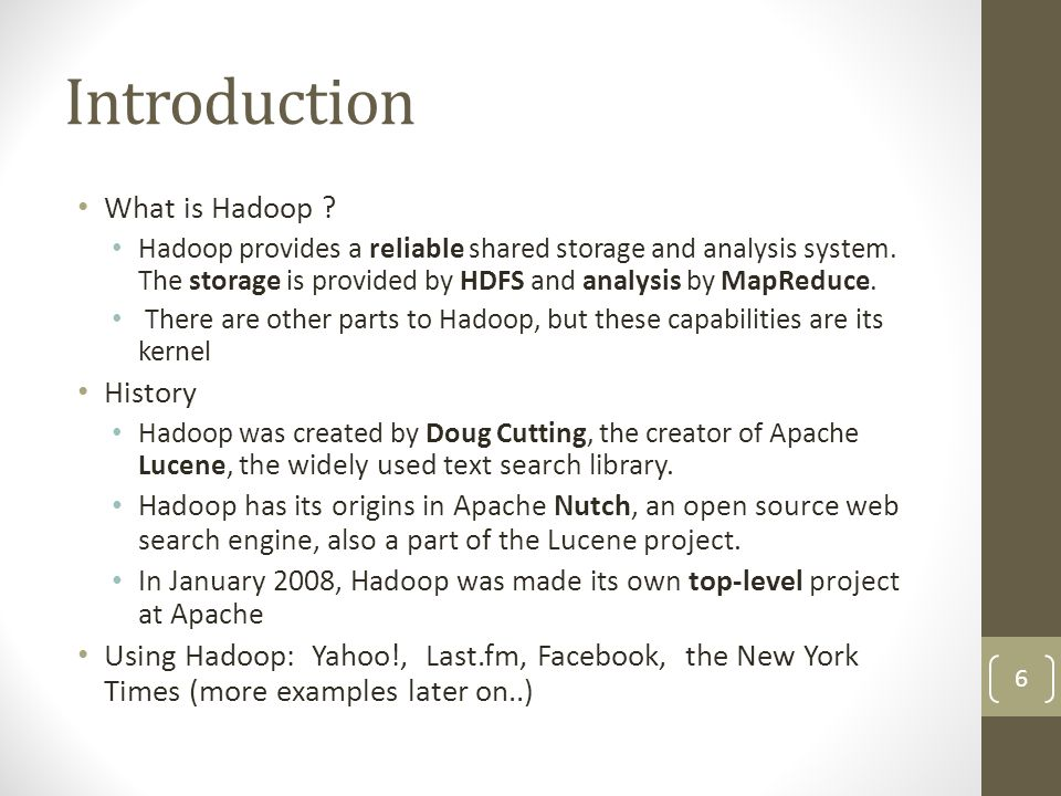 Introduction What is Hadoop History