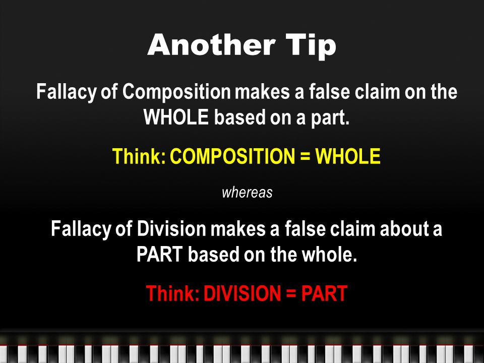 Think: COMPOSITION = WHOLE