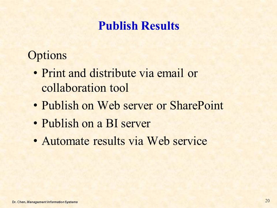 Publish Results Options. Print and distribute via email or collaboration tool. Publish on Web server or SharePoint.