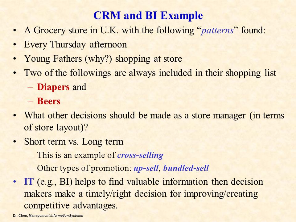 CRM and BI Example A Grocery store in U.K. with the following patterns found: Every Thursday afternoon.
