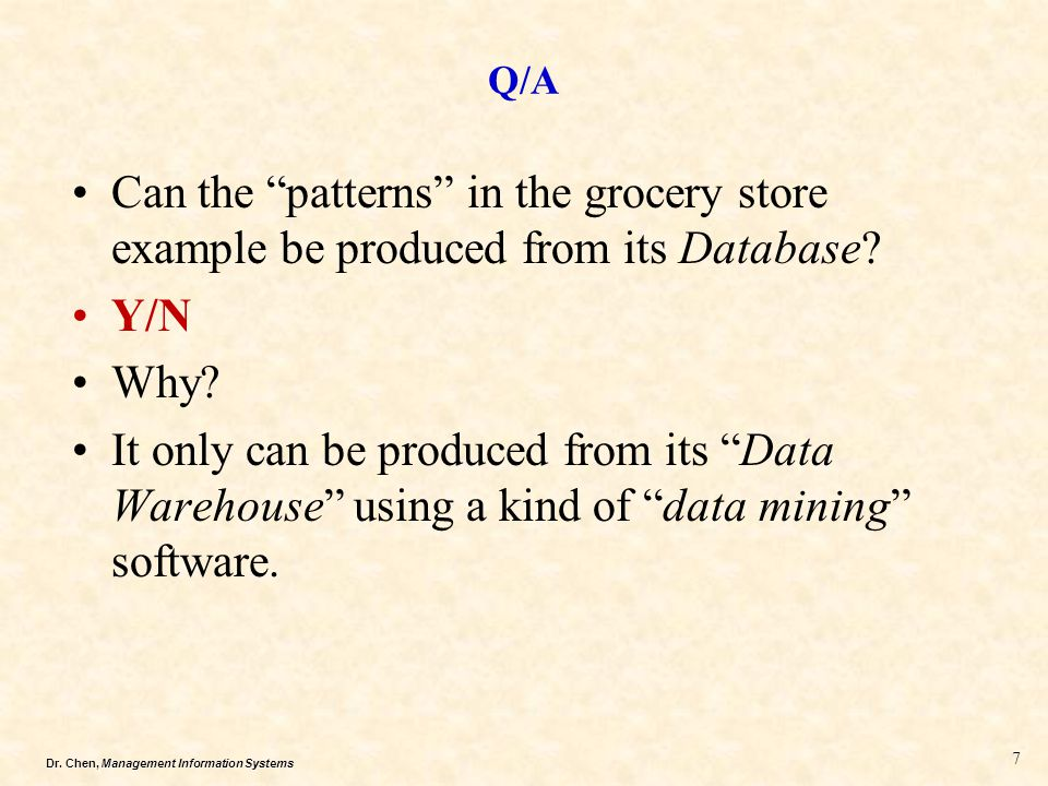 Q/A Can the patterns in the grocery store example be produced from its Database Y/N. Why