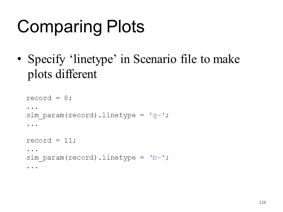 Comparing Plots Specify 'linetype' in Scenario file to make plots different. record = 8; ... sim_param(record).linetype = g- ;