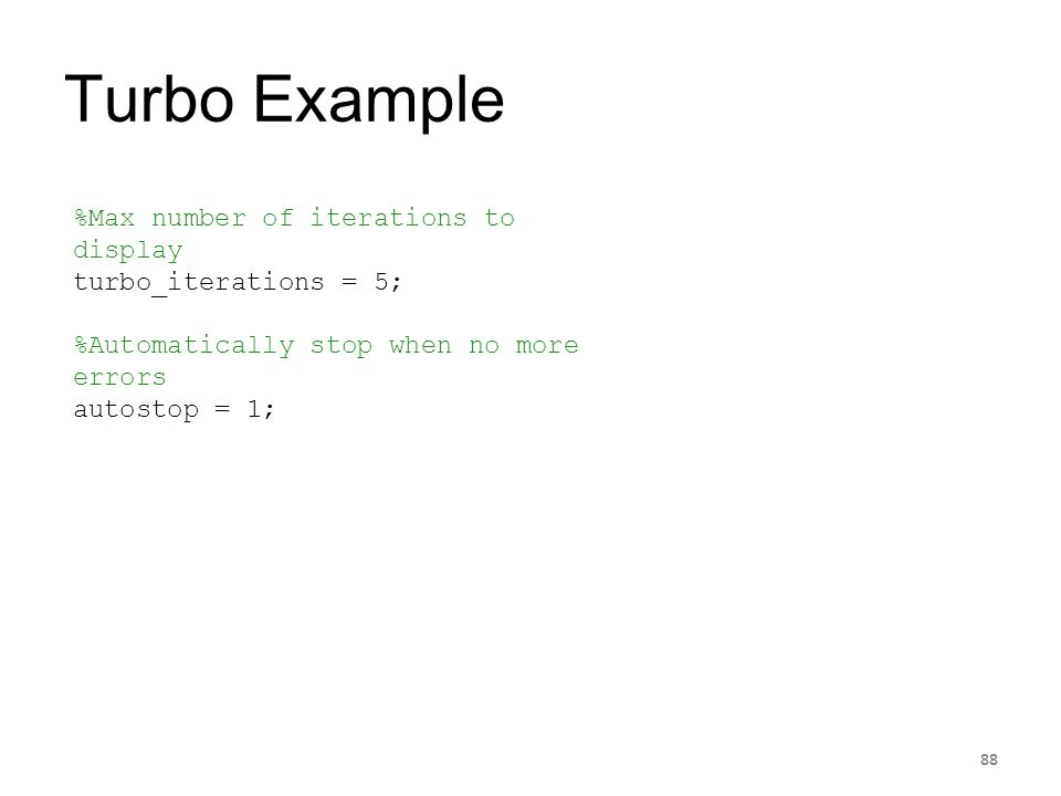 Turbo Example %Max number of iterations to display