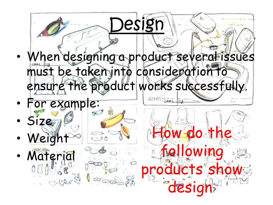 How do the following products show design