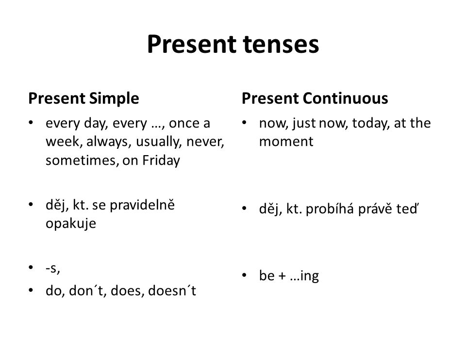 Present tenses Present Simple Present Continuous
