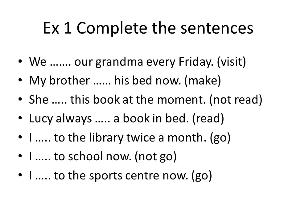 Ex 1 Complete the sentences