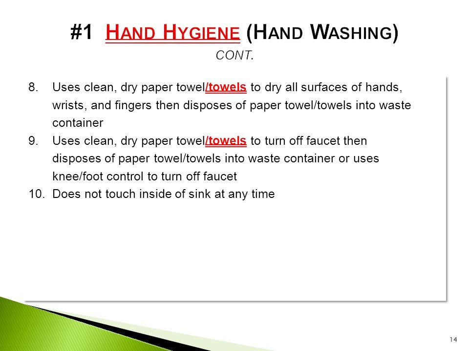 #1 Hand Hygiene (Hand Washing) cont.