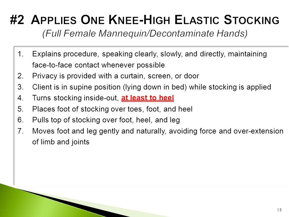 #2 Applies One Knee-High Elastic Stocking (Full Female Mannequin/Decontaminate Hands)