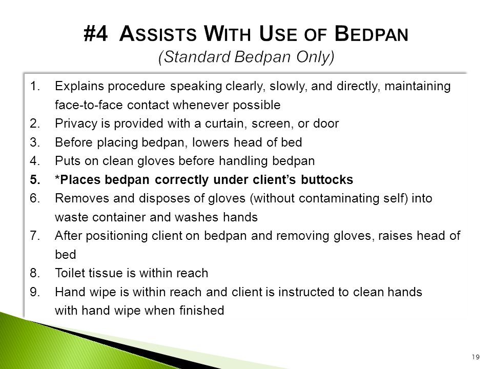 #4 Assists With Use of Bedpan (Standard Bedpan Only)