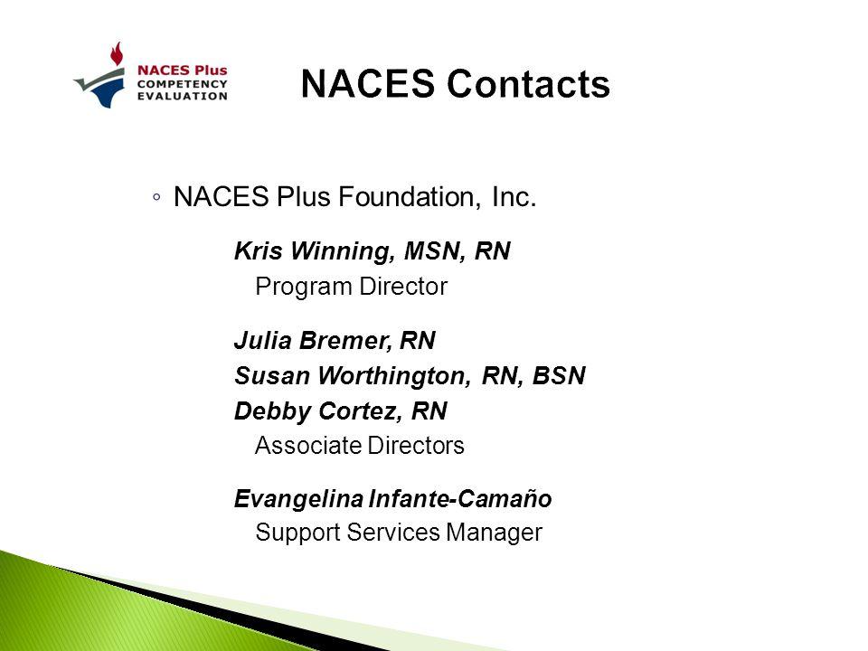 NACES Contacts NACES Plus Foundation, Inc. Kris Winning, MSN, RN