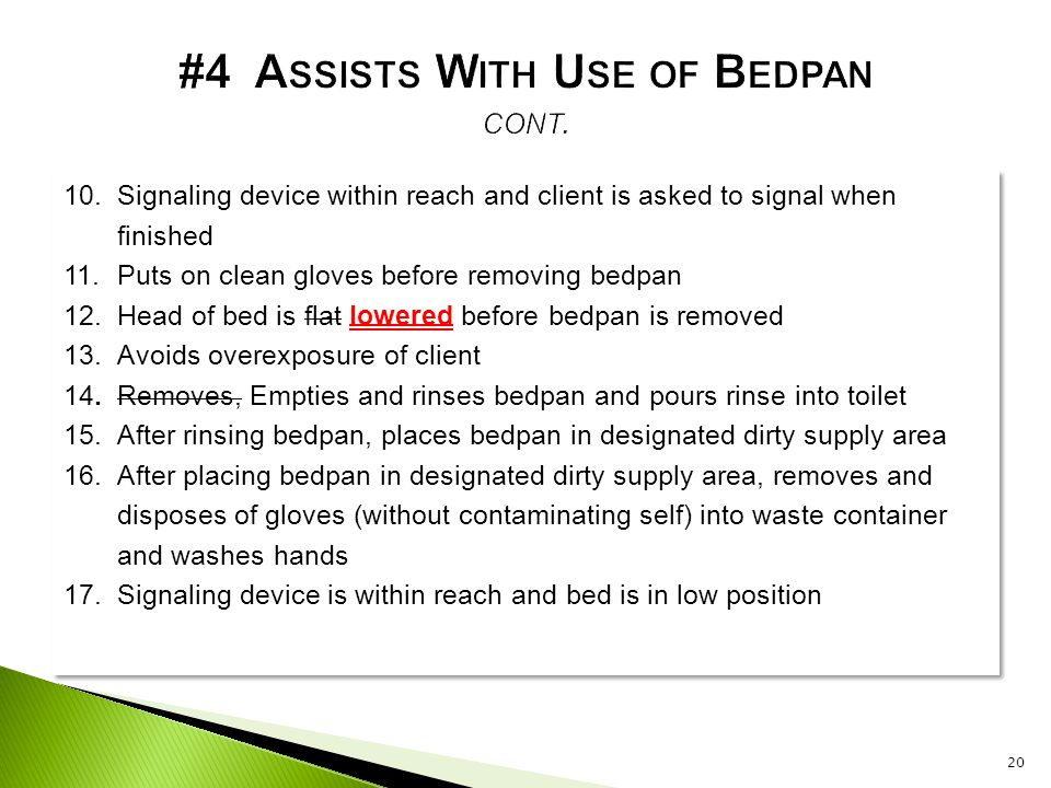 #4 Assists With Use of Bedpan cont.