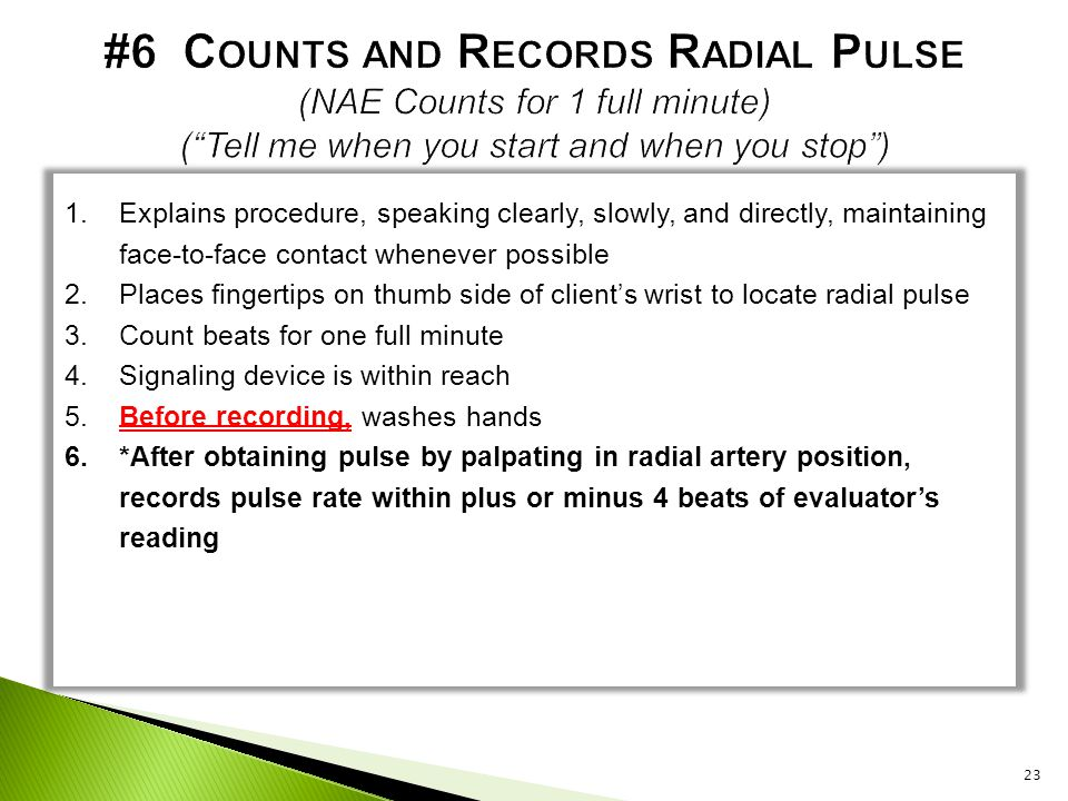 #6 Counts and Records Radial Pulse (NAE Counts for 1 full minute) ( Tell me when you start and when you stop )